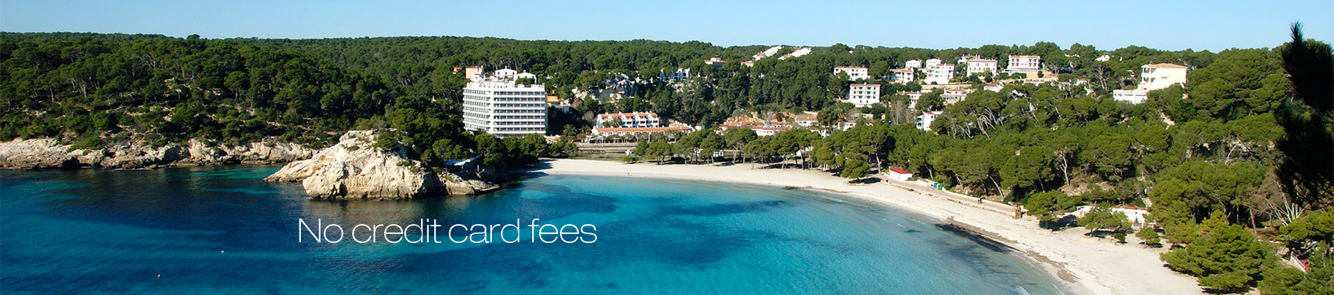 No booking fees or credit card charges - Menorca accommodation